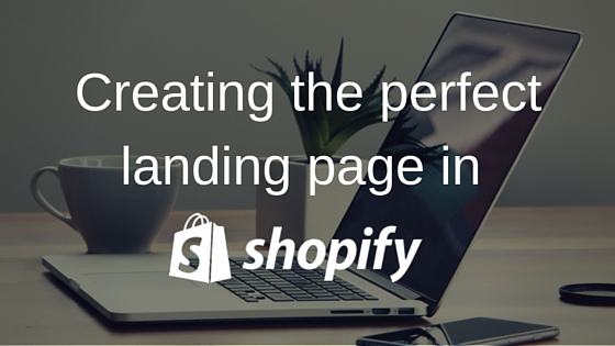 Tips To Creating The Perfect Landing Page In Shopify Blog Printful - Shopify landing page template