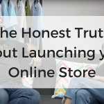 Interview: The Honest Truth About Starting an Online Store