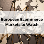 European Ecommerce Markets to Watch